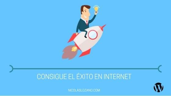 consigue el éxito en internet