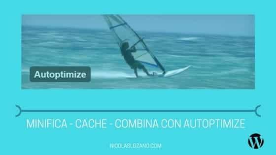 Plugin Autoptimize – Minifica – Cachea – Combina