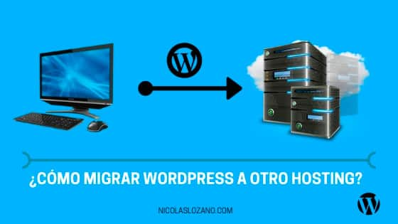 Como migrar WordPress a otro Hosting